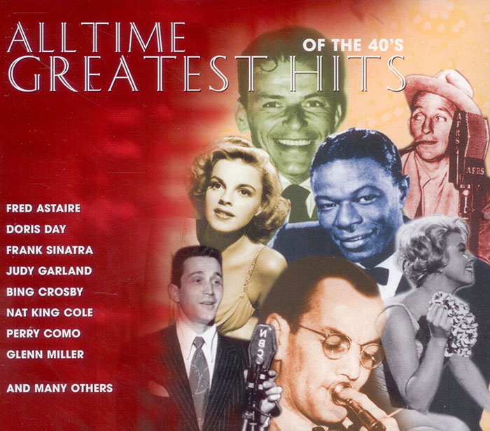 All Time Greatest Hits Of The 40's