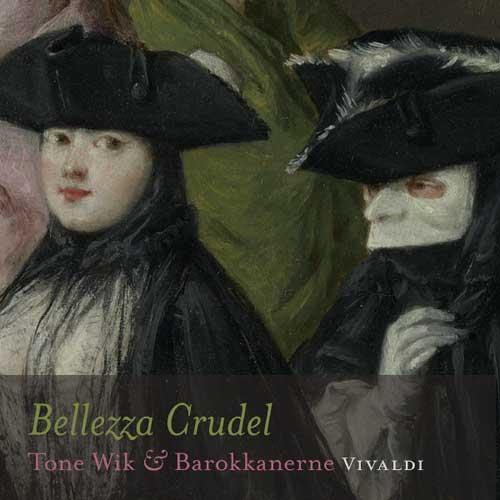 Bellezza Crudel - Cantate RV 679, 660, 664,, 678; Concerti RV484,441 image