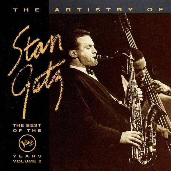 The Artistry of Stan Getz: The Best of the Verve Years