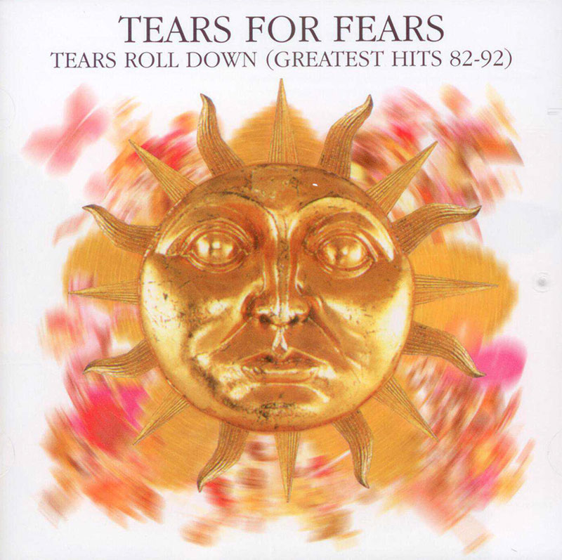 Tears Roll Down - Greatest Hits 82-89