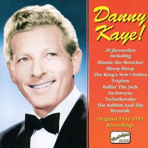Danny Kaye! Original 1941-1952 Recordings