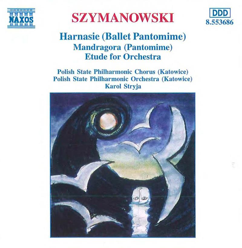 Harnasie / Mandragora / Etude for orchestra