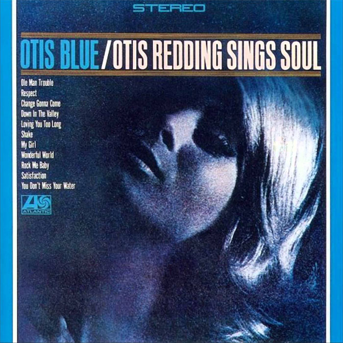 Otis Blue - Otis Redding Sings Soul