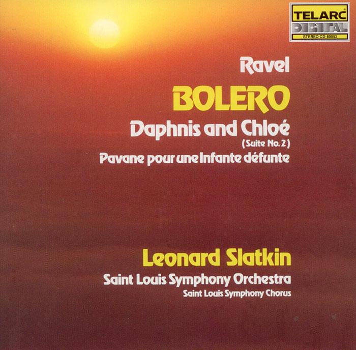 Bolero / Daphnis and Chloe / Pavane pour une Infante defunte