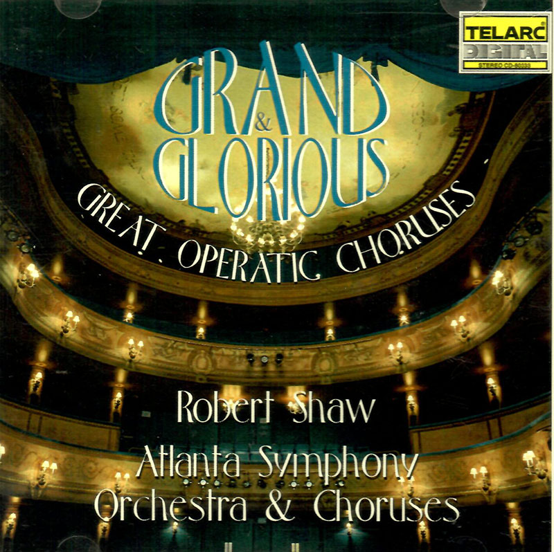Grand and Glorious - Great Operatic Choruses image