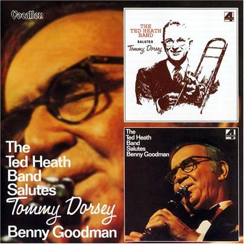 Salutes Tommy Dorsey and Benny Goodman