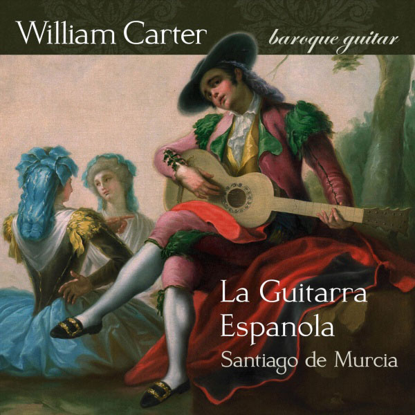 La Guitarra Espanola - The music of Santiago de Murcia