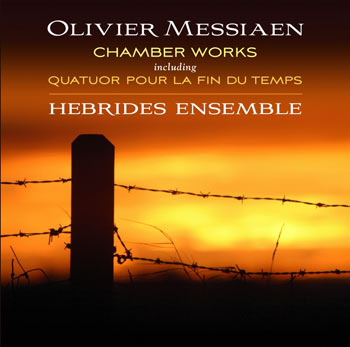 Chamber Works - including Quatuor Pour la Fin du Temps