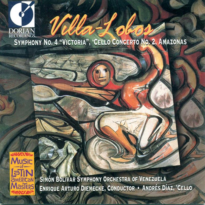 Symphony no. 4 'Victoria' / Cello Concerto no. 2 / Amazonas