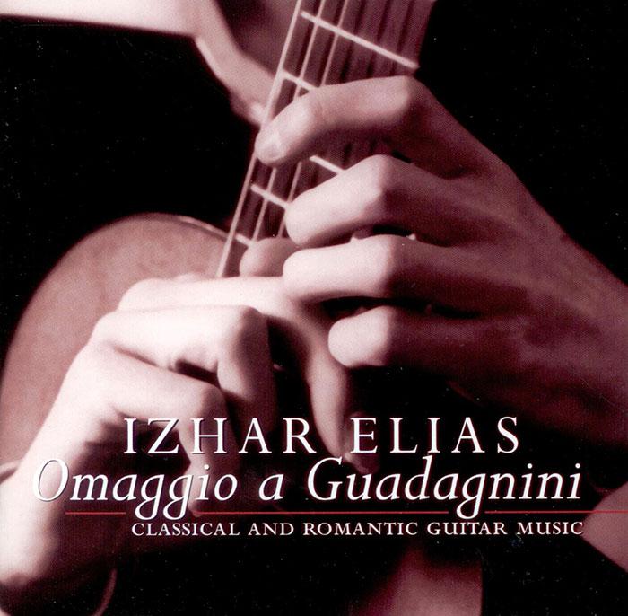 Omaggio a Guadagnini - Classical and Romantic Guitar Music