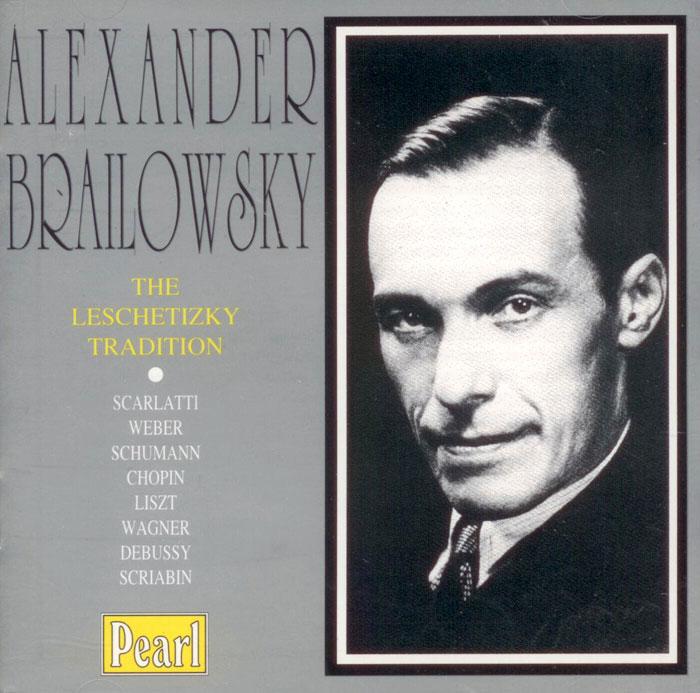Alexander Brailowsky - The Leschetizky Tradition