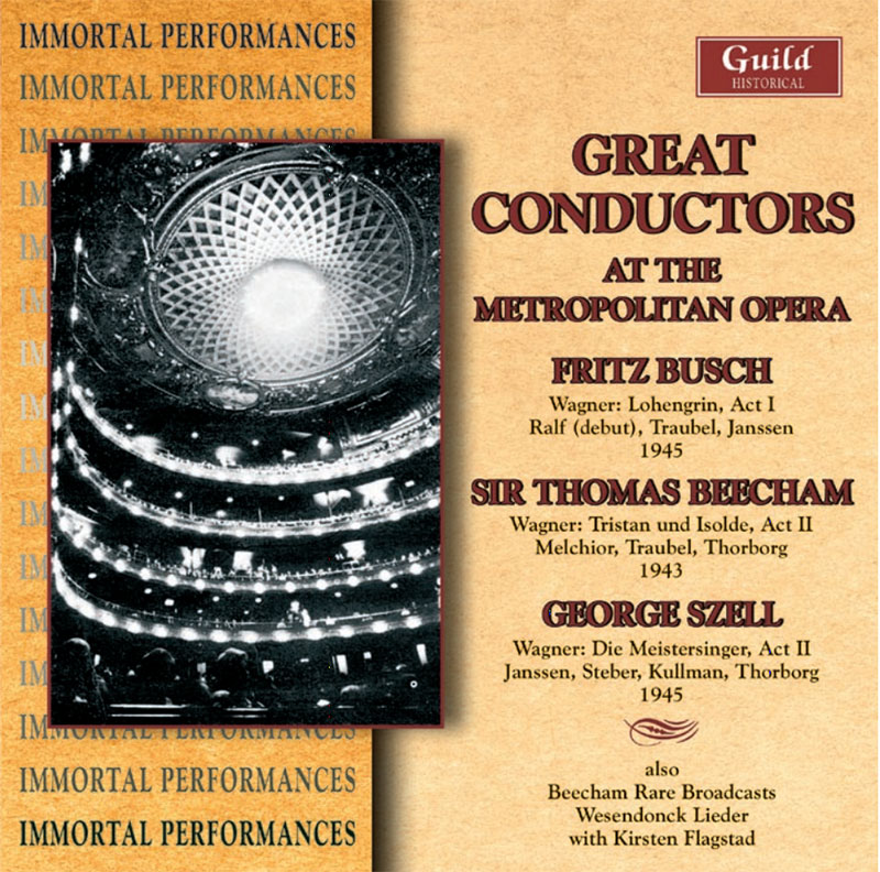 Great Conductors at the Metropolitan Opera - Lohengrin Act I 1945 - Tristan & Isolde Act II 1943 - Die Meistersänger Act II 1945