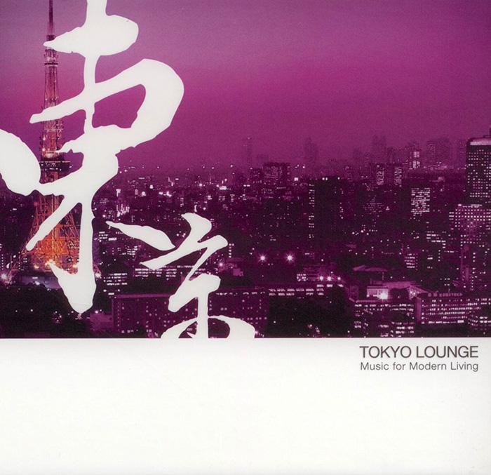 Tokyo Lounge Music For Modern Living