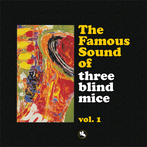 The Famous Sound of Three Blind Mice Vol. 1 image