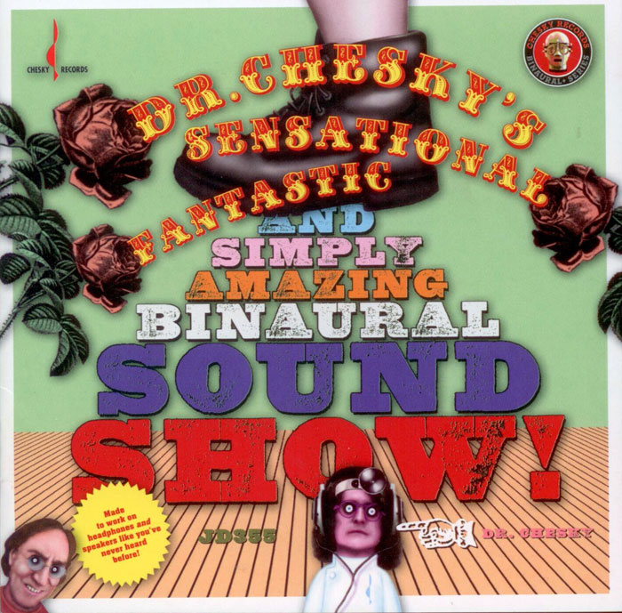 Dr.Chesky's Sensational Fantastic and simply amazing binaural sound show - recorded in high-resolution 192-kHz/24-bit image