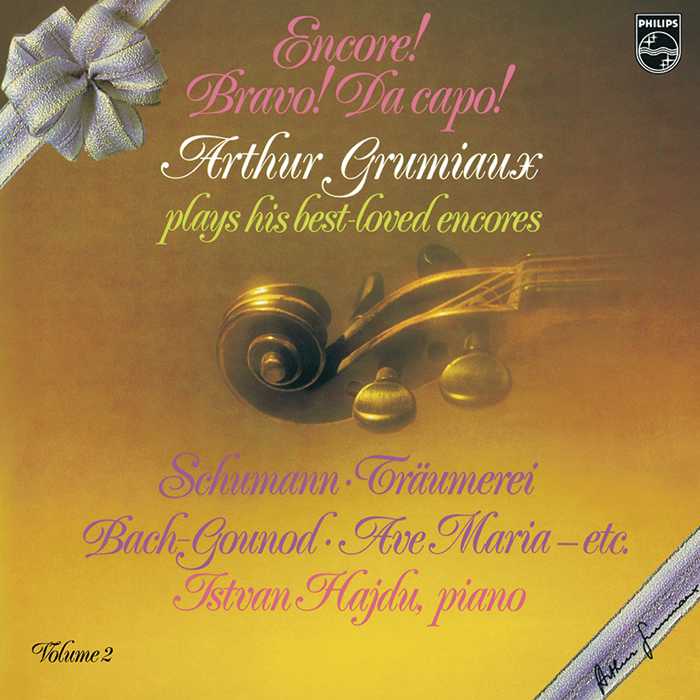 Encore! Bravo! Da capo! Arthur Grumiaux plays his best loved encores Vol. 2