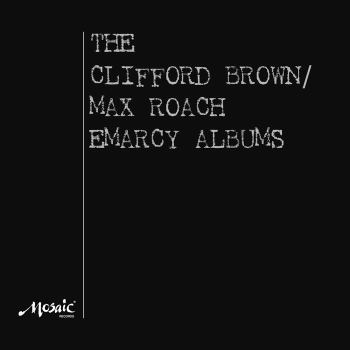The Clifford Brown and Max Roach Emarcy Albums