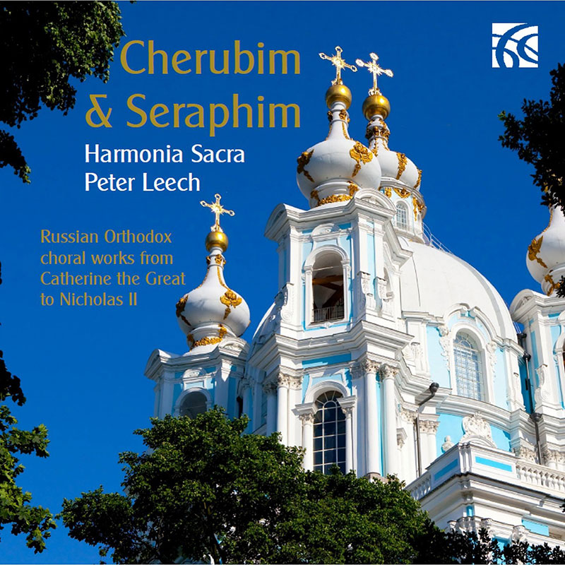 Cherubim And Seraphim - Russian Orthodox choral works from Catherine the Great to Nicholas II