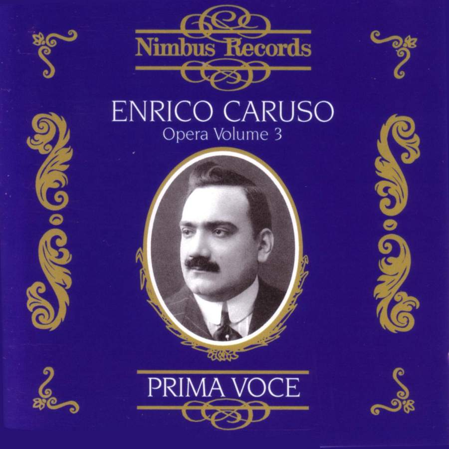 Enrico Caruso in Opera Vol. 3 - 1902-1920