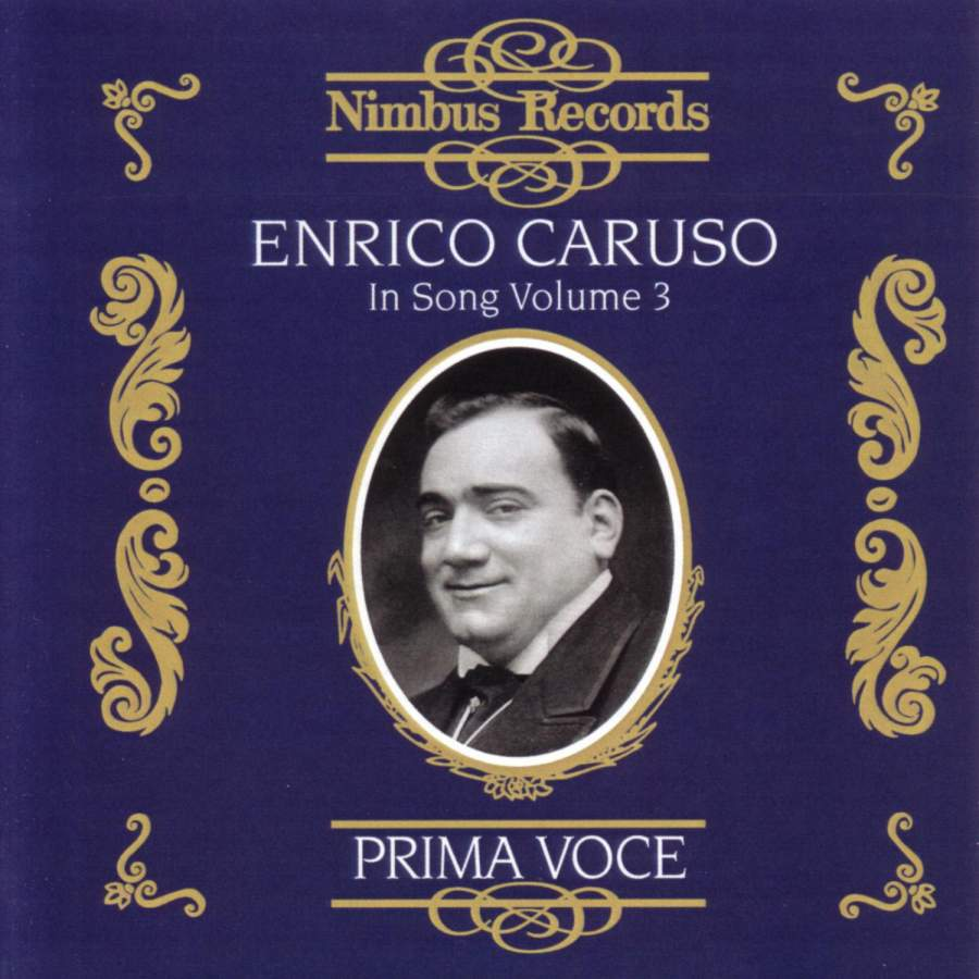 Enrico Caruso in Song Vol. 3 - 1902-1920