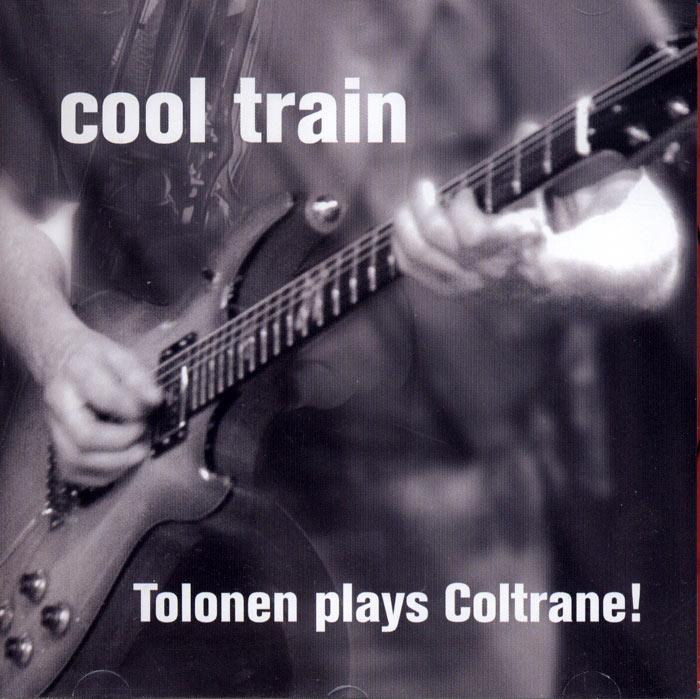 Cool Train: Tolonen plays Coltrane!