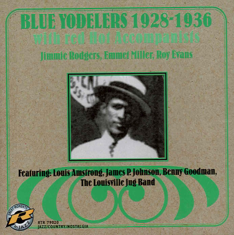 Blue Yodelers 1928 -36 - with Louis Armstrong, J.P.Johnson, Benny Goodman