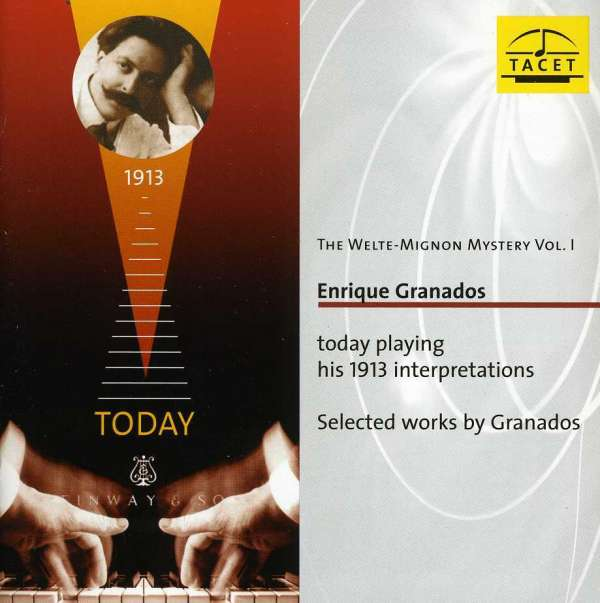 The Welte Mignon Mystery Vol. I - GRANADOS PLAYS GRANADOS
