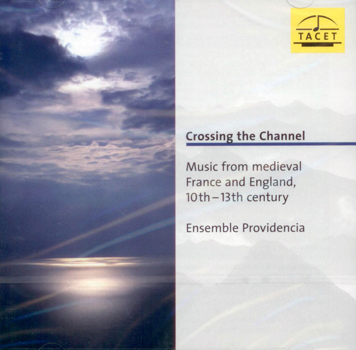 Crossing the Channel - Music from medieval France and England, 10th-13th century.