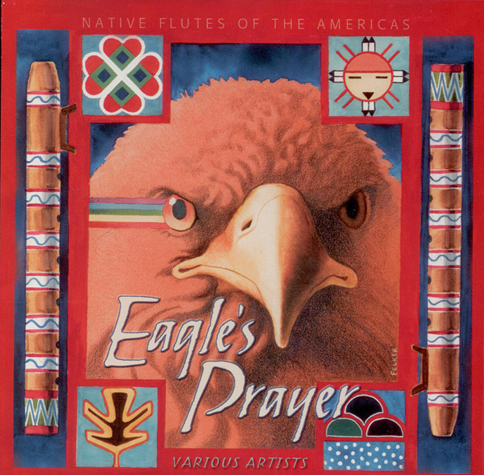 Eagle's Prayer: Native Flutes of the Americas