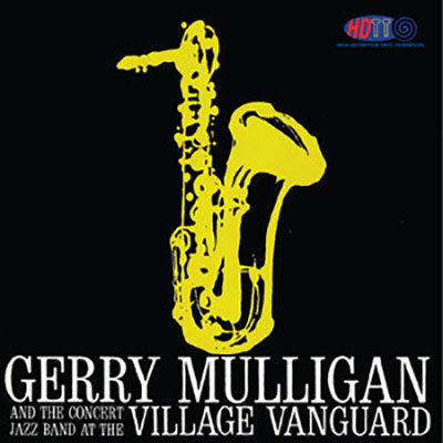 erry Mulligan and the Concert Jazz Band at the Village Vanguard